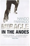 """Miracle in the Andes by Nando Parrado...""""i read this in 2 days. An Amazing book!"""""""