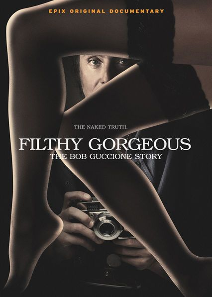 Filthy Gorgeous: The Bob Guccione Story -