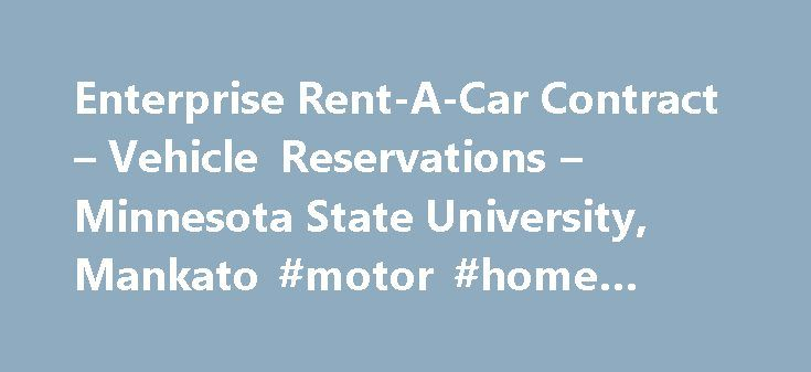 Enterprise Rent-A-Car Contract – Vehicle Reservations – Minnesota State University, Mankato #motor #home #rental http://nef2.com/enterprise-rent-a-car-contract-vehicle-reservations-minnesota-state-university-mankato-motor-home-rental/  #rental contract # Enterprise Rent-A-Car Contract Page address: https://www.mnsu.edu/vehicles/rental_contract.html State of Minnesota Supplemental Vehicle Rental Contract . Minnesota State University, Mankato has the opportunity to offer state owned vehicles…