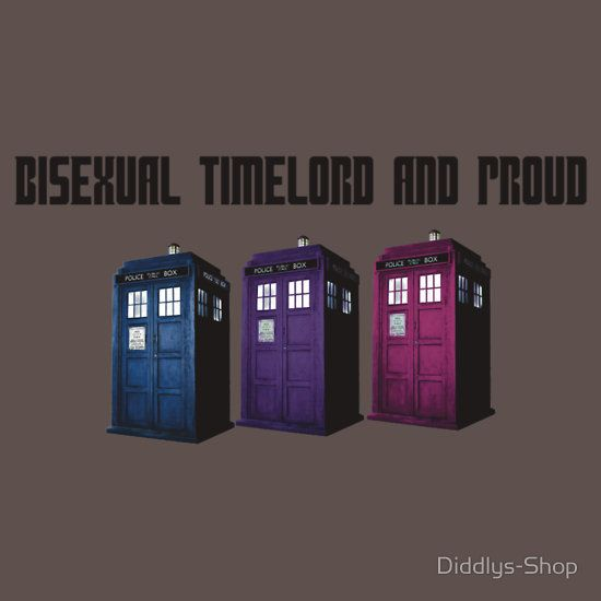 Bisexual Timelord and Proud