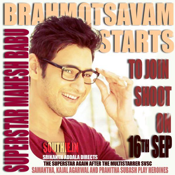 Brahmotsavam begins and Mahesh Romances Three Beauties. Officially the shoot stars from 16th Sep. Brahmotsavam, srikanth Addala, Samantha, Kajal Agarwal, Pranitha subhash