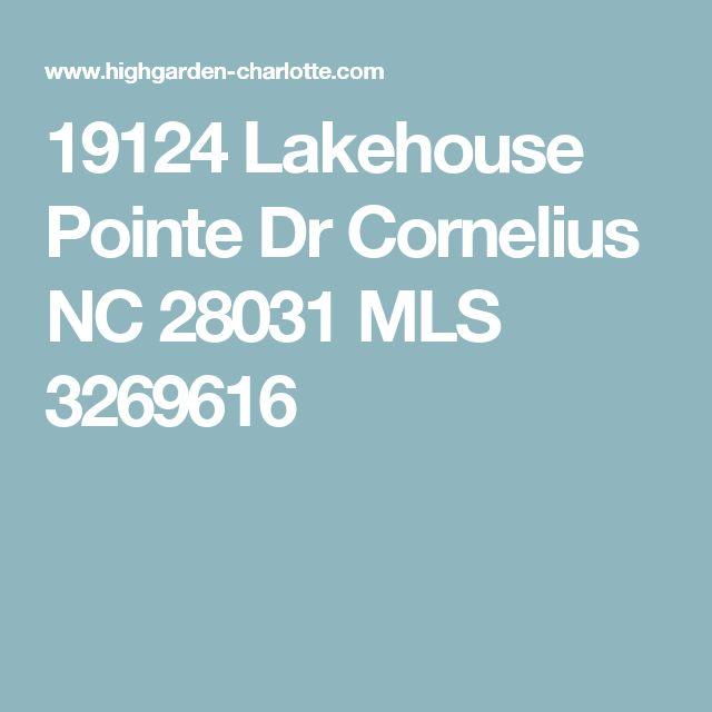 19124 Lakehouse Pointe Dr Cornelius NC 28031 MLS 3269616