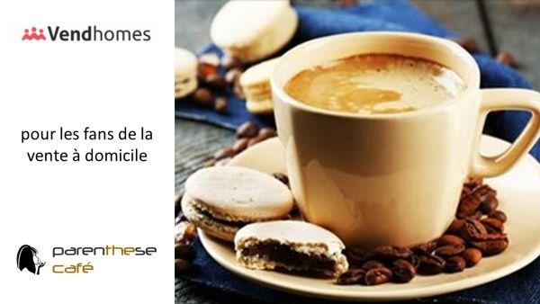 Parenthese Café plébiscite Vendhomes, le réseau qui met en relation les VDI et les consommateurs.