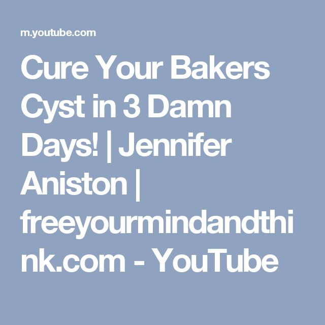 Cure Your Bakers Cyst in 3 Damn Days! | Jennifer Aniston | freeyourmindandthink.com - YouTube