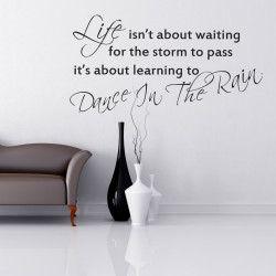 Dance in the rain!  Life isn't about waiting for the storm to pass, it's about learning to dance in the rain. På feelhome erbjuder vi motiverande väggtexter online, och detta är inget undantag! Den stilrena färgen gör att den lätt smälter in bland befintlig inredning.  Länk till produkt: http://www.feelhome.se/produkt/dance-in-the-rain/  #Homedecoration #art #interior #design  #väggdekor #interiordesign #Vardagsrum #Kontor #vägg #inredning #inredningstips #heminredning #citat #motivation