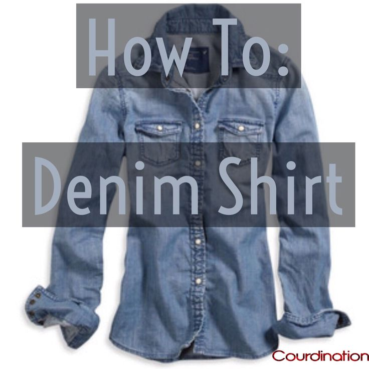 How To: Denim Shirt X Impeccably Dressed