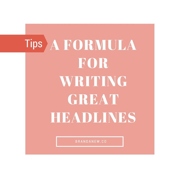 #contentmarketing 5 Tips And A Formula For Writing Amazing Headlines For Your Posts #tips via brandanew.co