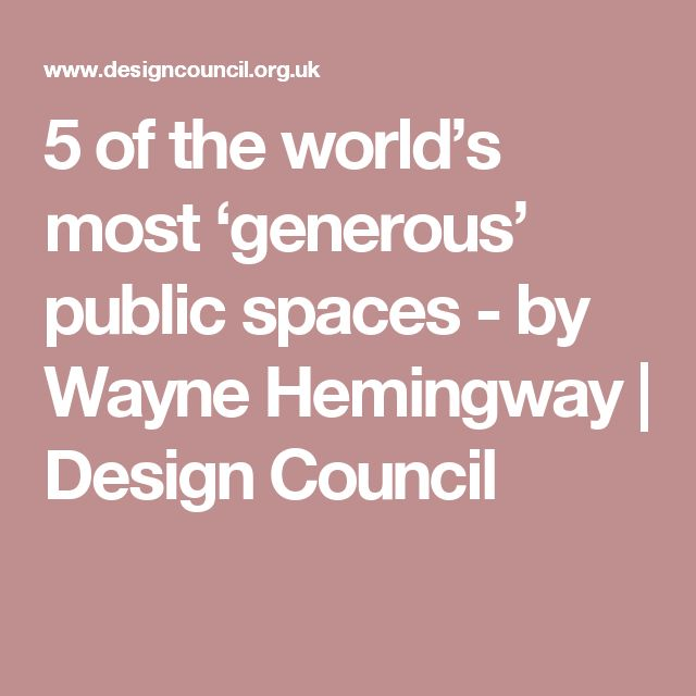 5 of the world's most 'generous' public spaces - by Wayne Hemingway | Design Council