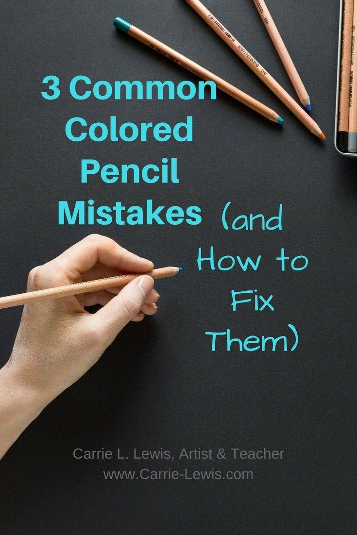 3 Common Colored Pencil Mistakes and How to Fix Them