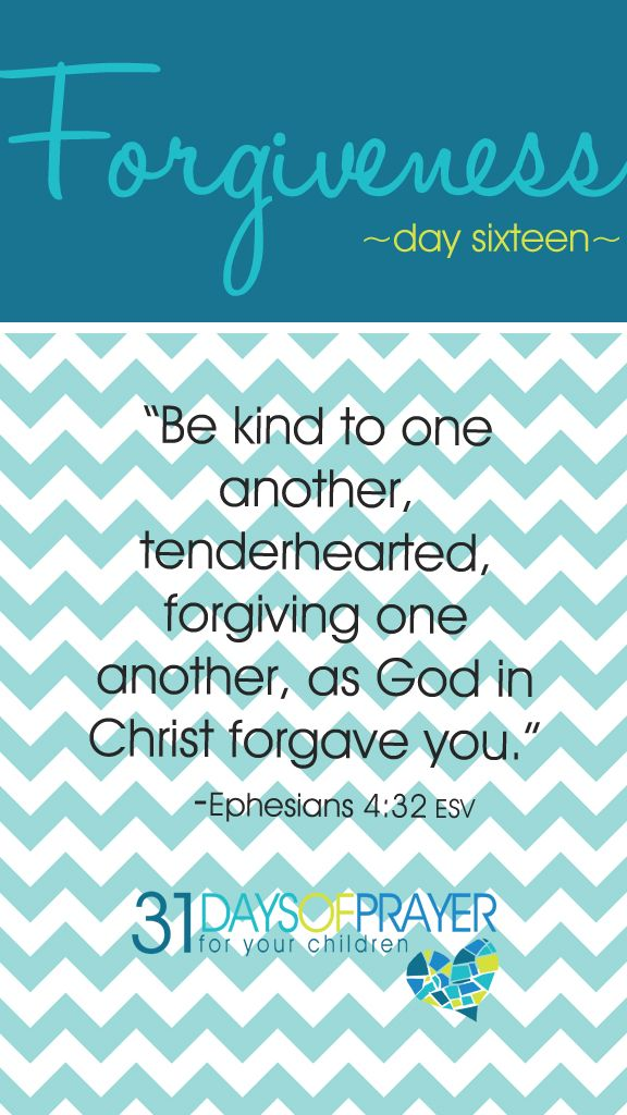 31 Days of Prayer for Your Children :: Day 16 :: FORGIVENESS