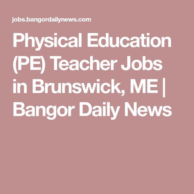 Physical Education (PE) Teacher Jobs  in Brunswick, ME | Bangor Daily News