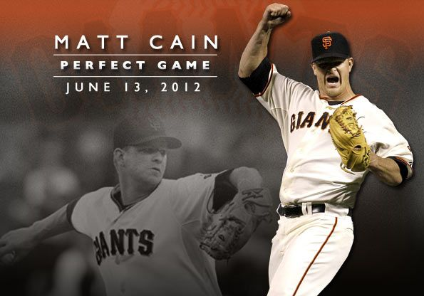 Matt Cain. First perfect game in Giants' franchise history.