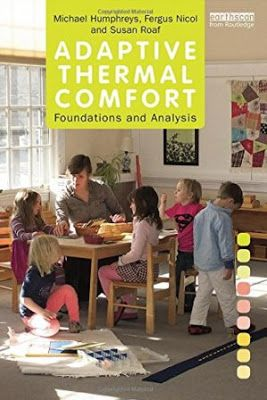 Adaptive thermal comfort : foundations and analysis / Michael Humphreys, Fergus Nicol and Susan Roaf. Routledge, London [etc.] : 2016. XXII, 377 p., [6] p. de lám. : il. ISBN 9780415691611 Arquitectura -- Factores humanos. Arquitectura y clima. Construcciones -- Acondicionamientos. Construcciones -- Ingeniería del medio ambiente. Sbc Aprendizaje A-696 ADA http://millennium.ehu.es/record=b1843064~S1*spi