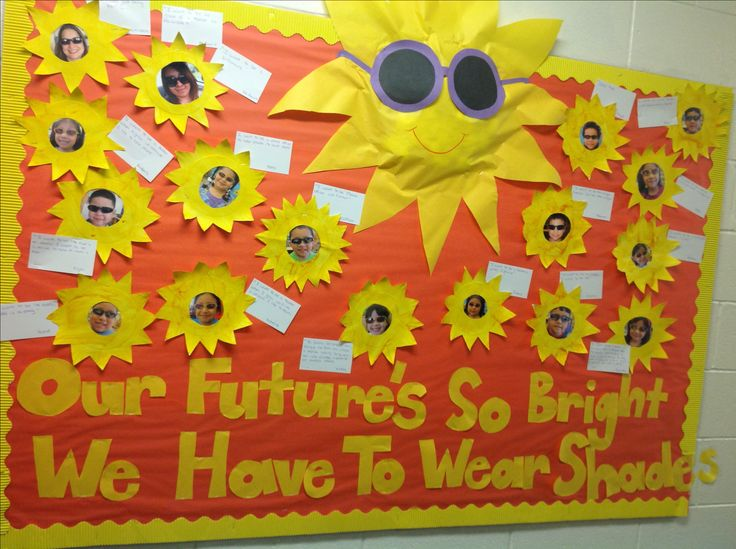 """My preschool end of the year bulletin board :)   """" Our future's so bright we have to wear shades """""""