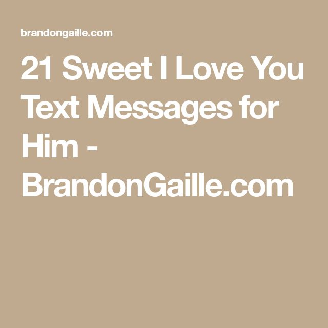 21 Sweet I Love You Text Messages for Him - BrandonGaille.com