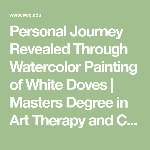 Personal Journey Revealed Through Watercolor Painting of White Doves | Masters Degree in Art Therapy and Counseling