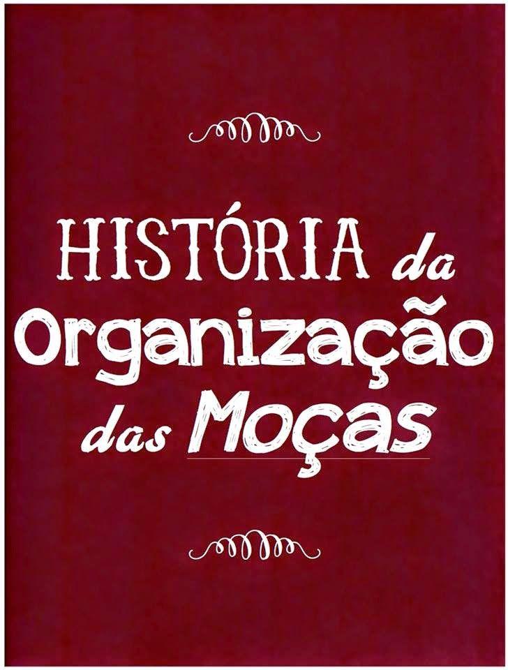 As Tontas Vão Ao Céu: Arquivo Sobre História da Organização das Moças