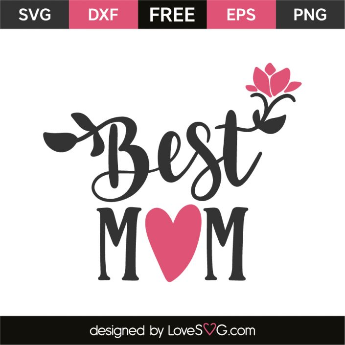 *** FREE SVG CUT FILE for Cricut, Silhouette and more *** Best mom
