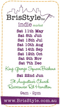 2013 dates for BrisStyle indie markets- fantastic Brisbane market featuring awesome handmade products from Etsy sellers.