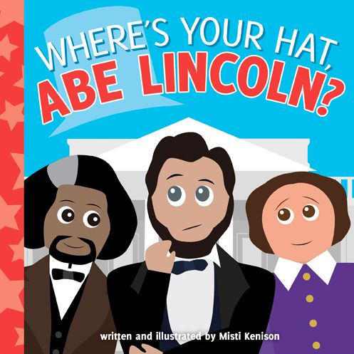Abe Lincoln is worried. He has to give the Gettysburg Address but he cannot find his hat anywhere! Frederick Douglass is busy writing a book. Clara Barton is busy nursing wounded soldiers. Who will help Abe Lincoln find his hat? Historians of all ages will love this humorous board book introduction to America's history. www.sourcebooks.com/store/wheres-your-hat-abe-lincoln.html