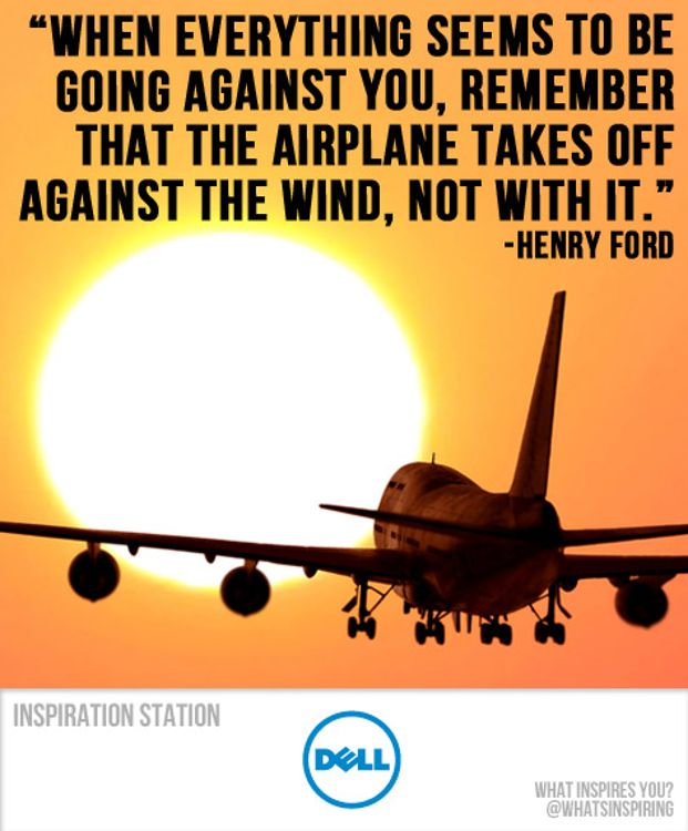 When everything seems to be going against you, remember ...  Henry Ford Quotes Airplane