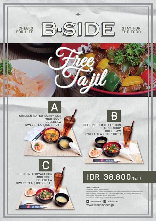 In the Holy month of Ramadhan ,enjoy a special promo package for break fasting menu with Free Ta'jil for IDR 38,800,- at B-side cafe Wakai Kuningan City