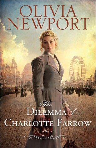 The Dilemma of Charlotte Farrow by Olivia Newport http://www.goodreads.com/review/show/508429479