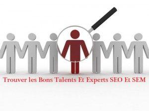 Référencement Naturel- Trouver les bons talents et experts SEO Et SEM