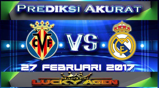 Master Agen Taruhan Bola Prediksi Akurat Villarreal VS Real Madrid 27 Februari