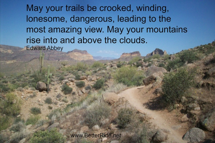 Mountain Bike trail love. Great quote from Edward Abbey. #mountainBikeInspiration