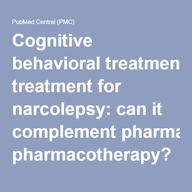 Cognitive behavioral treatment for narcolepsy: can it complement pharmacotherapy?
