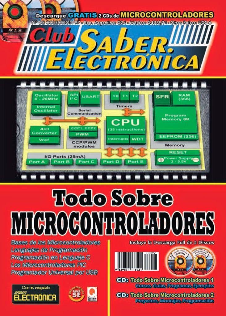 Libro de Microcontroladores - FREELIBROS http://www.freelibros.org/revistas/club-saber-electronica-todo-sobre-microcontroladores.html DEPOSITFILES http://depositfiles.org/files/wg5mwjzhc MEGA https://mega.co.nz/#!SR5XQKyL!hHa-B3mfK5-NcHQSXCZFoxb3dR0xaDS_o6OSbDgK_Yw CSE