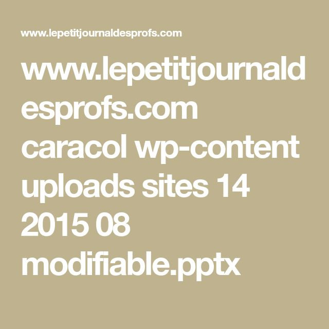 www.lepetitjournaldesprofs.com caracol wp-content uploads sites 14 2015 08 modifiable.pptx