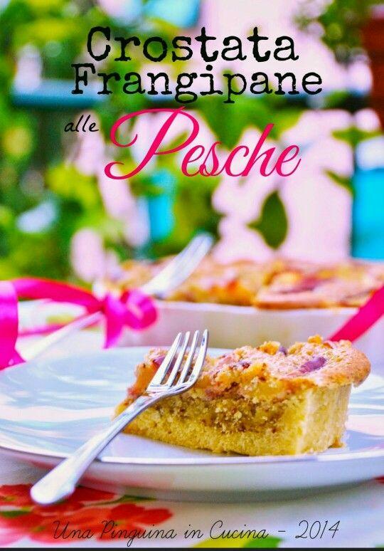 Crostata con crema frangipane e pesche - tart frangipane and peaches