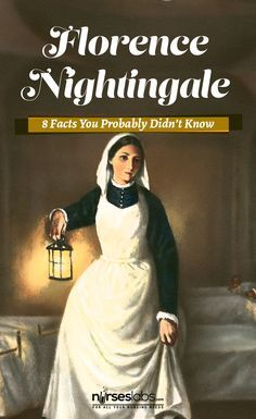 "8 Florence Nightingale Facts You Probably Didn't Know - Nurseslabs  We all know Florence Nightingale as the ""Lady with the Lamp"" and the founder of modern nursing across the world. However, there is much more to learn about this remarkable woman whose influence extended to nursing, health care and social reform, army health services, religion, statistics and more. Here are some interesting facts about Florence Nightingale you may not have known."