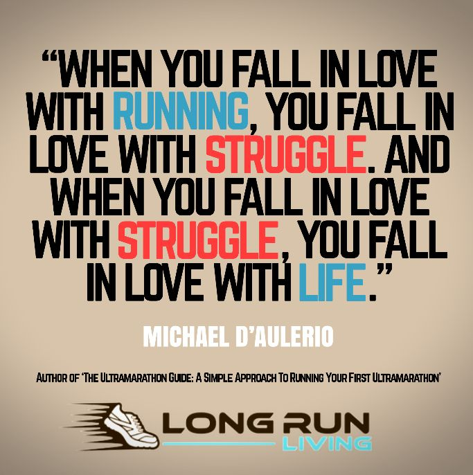 When You Fall In Love With Running You Fall In Love With Struggle And When You Fall In Love With S Running Quotes Running Motivation Quotes How To Run Longer