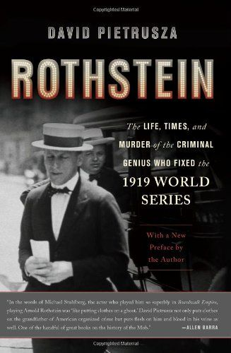 Bestseller Books Online Rothstein: The Life, Times, and Murder of the Criminal Genius Who Fixed the 1919 World Series David Pietrusza $12.91
