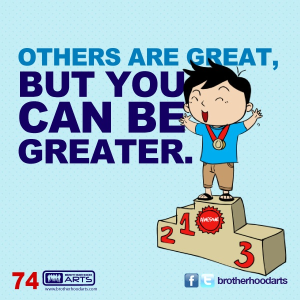 """#074 Ahmad Says: """"Others are great, but you can be greater."""""""