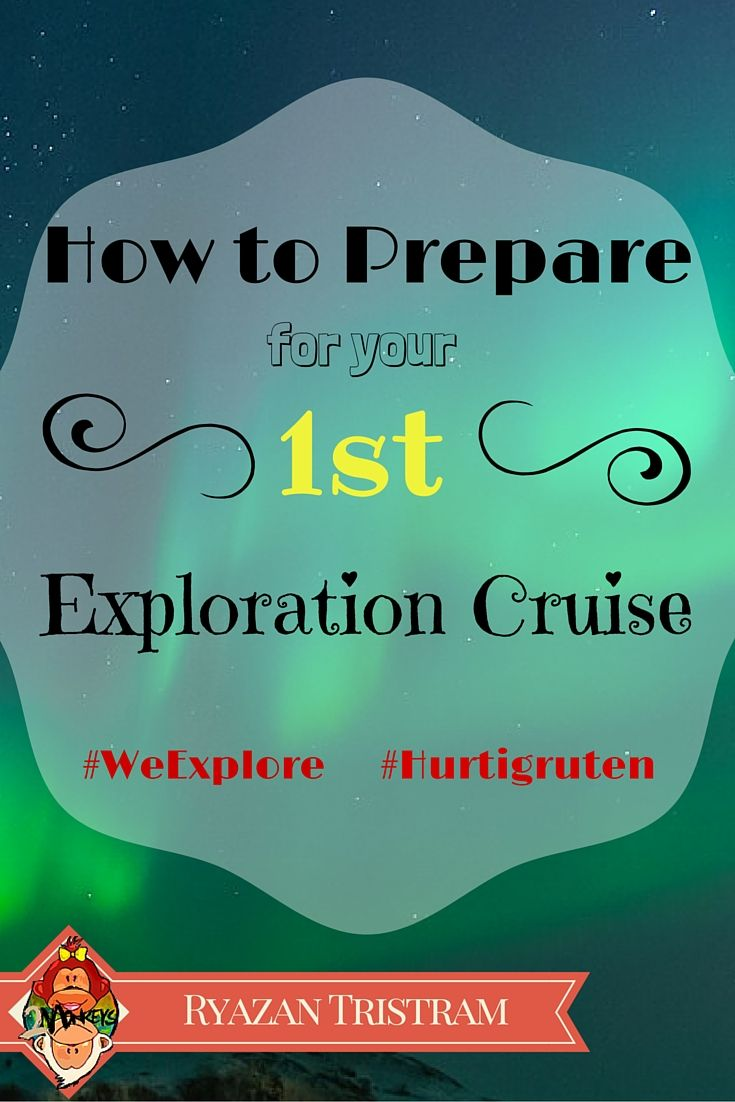 HOW TO PREPARE FOR YOUR FIRST EXPLORATION CRUISE @UKHurtigruten #WeExplore #Cruise #TwoMonkeysTravelGroup