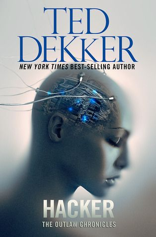 hacker ted dekker | Hacker, by Ted Dekker Worthy Publishing Group—June 10, 2014