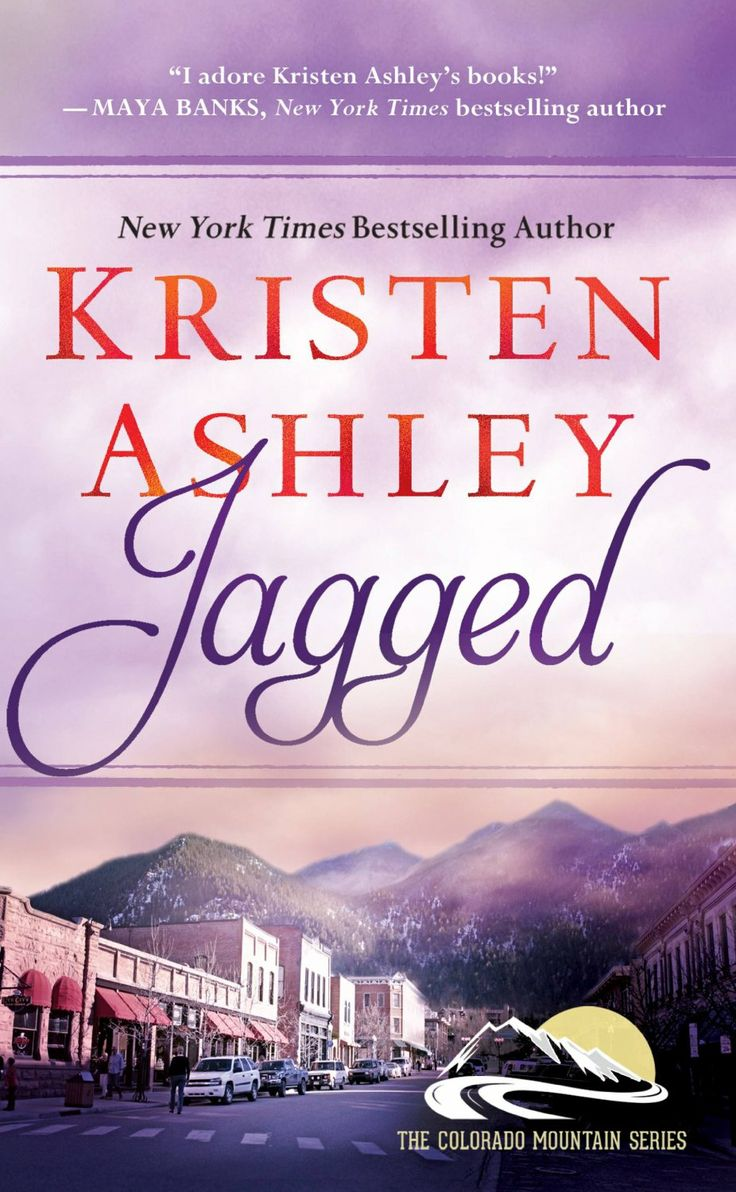 The Next Novel In Kristen Ashley's Sizzling Colorado Mountain Series  Introduces A New Electrifying Relationship That