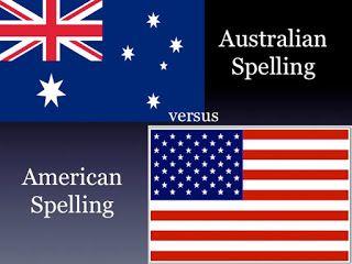 *: UK/Australian Spelling vs American