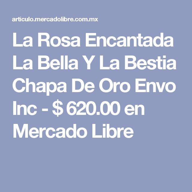 La Rosa Encantada La Bella Y La Bestia Chapa De Oro Envo Inc - $ 620.00 en Mercado Libre