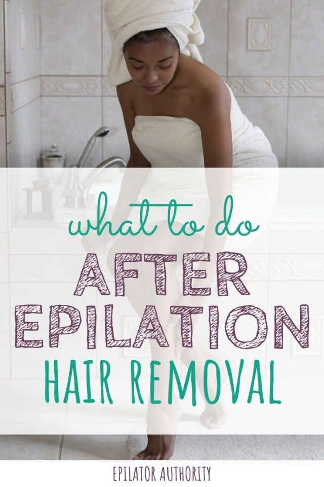 After Hair Removal Skin Care Tips Here S Exactly What You Should Be Doing After Epilation To Soothe In 2020 Epilator Epilator Tips Ingrown Hair Removal