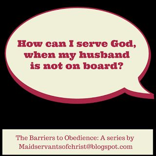 Maidservants of Christ: How do I obey God when my husband isn't on board? Marriage | Faith | Christian