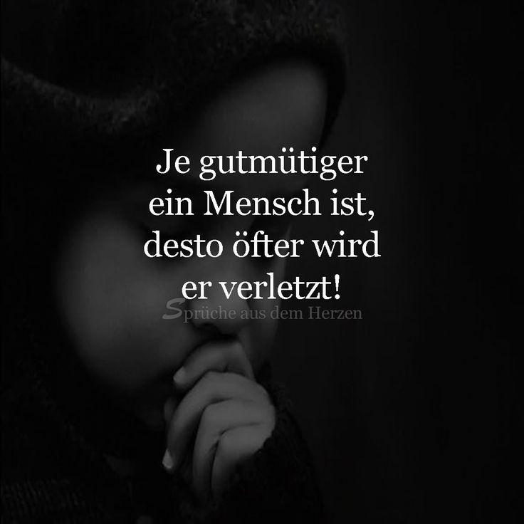 Je gutmütiger ein Mensch ist, desto öfter wird er verletzt  #gutmütig, verletzt, #verletzen, #liebe
