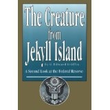 The Creature from Jekyll Island: A Second Look at the Federal Reserve (Paperback)By G. Edward Griffin