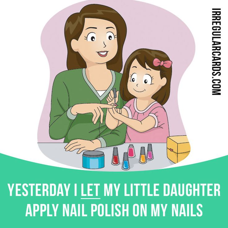 """Let"" to allow something to happen. Example: Yesterday I let my little daughter apply nail polish on my nails. Learning English can be fun!    Visit our website: learzing.com #irregularverbs #englishverbs #verbs #english #englishlanguage #learnenglish #st"