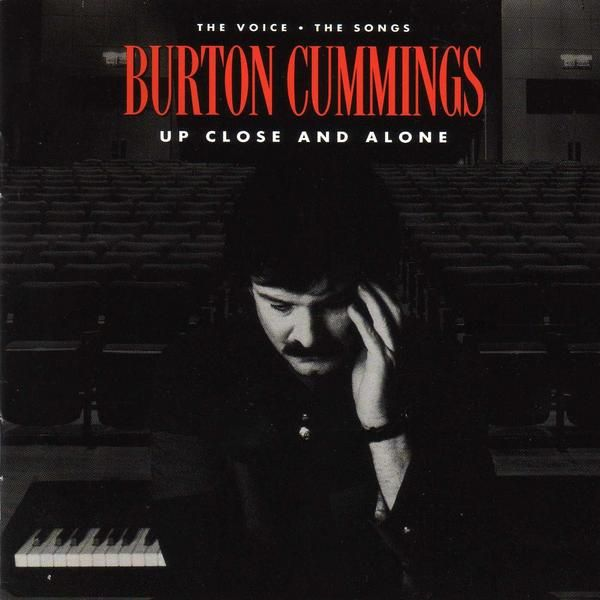 burotn cummings albums | Download Up Close and Alone by Burton Cummings | eMusic