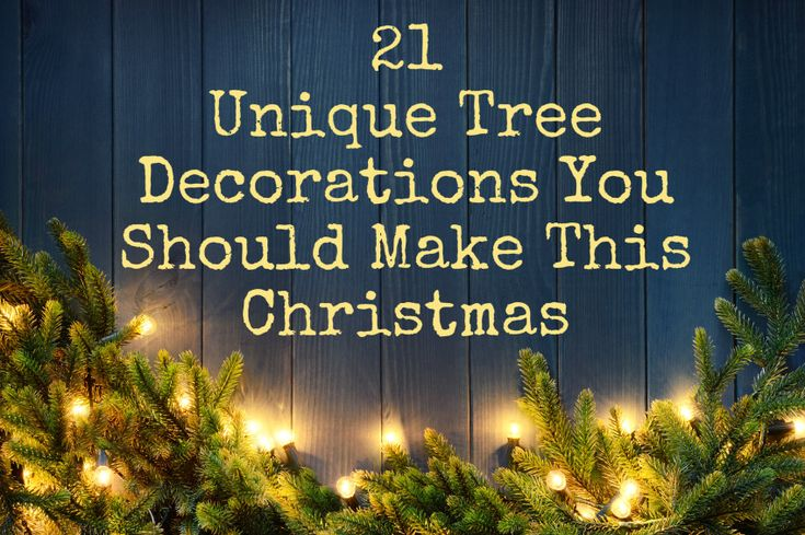 21 Unique Tree Decorations You Should Make This Christmas by Home Ideas